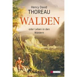 Walden oder Leben in den Wäldern - Henry David Thoreau